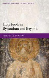 Holy Fools Byzantium