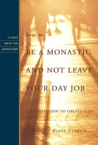 how to be monastic