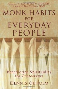 monk-habits-for-everyday-people-benedictine-spirituality-for-protestants-21491659