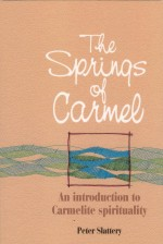 The Springs of Carmel An Introduction to Carmelite