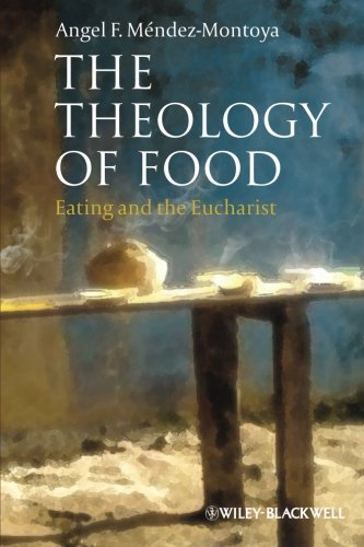 Theology Of Food Eating And The Eucharist